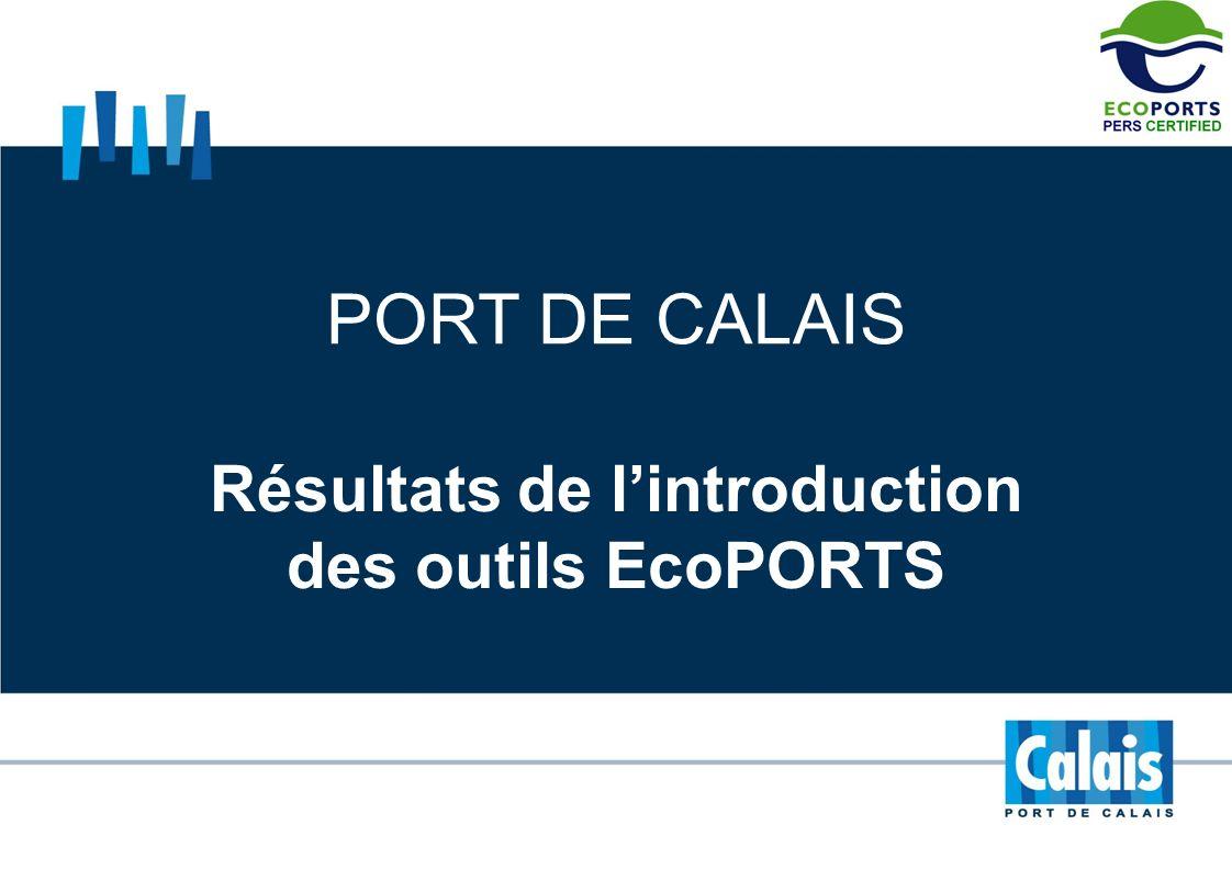 PORT DE CALAIS Résultats de lintroduction des outils EcoPORTS