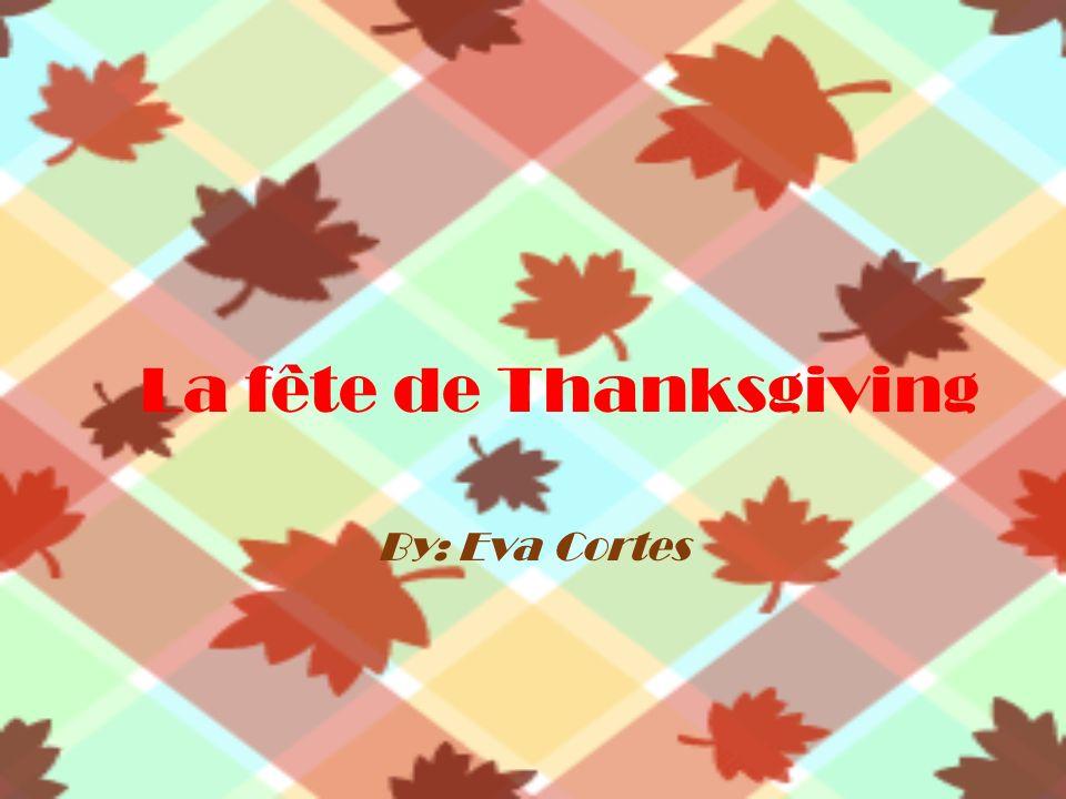 By: Eva Cortes La fête de Thanksgiving