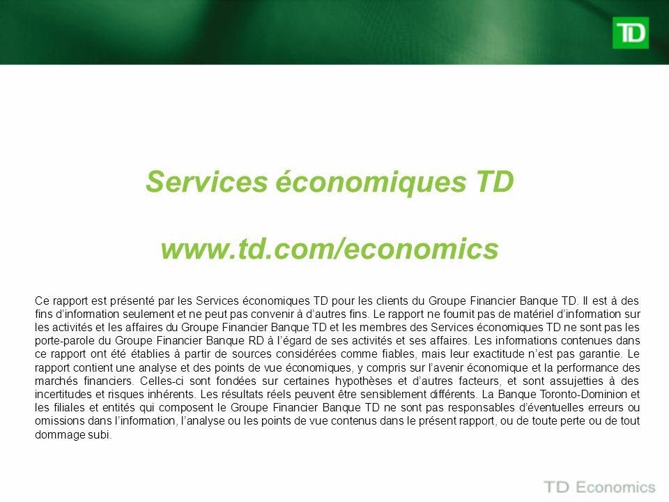 Services économiques TD www.td.com/economics Ce rapport est présenté par les Services économiques TD pour les clients du Groupe Financier Banque TD. I