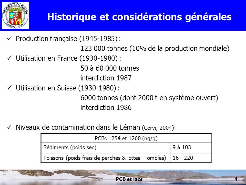 PCB et lacs4 Historique et considérations générales Production française (1945-1985) : 123 000 tonnes (10% de la production mondiale) Utilisation en F