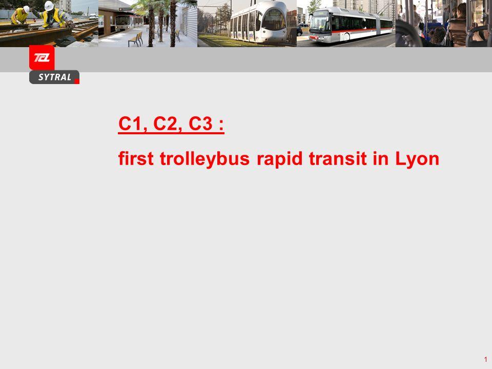 T1 C1 : 19 stations C2 : 23 stations (7 stations communes) Trolleybus line C1 : Part-Dieu / Cité Internationale / Caluire Trolleybus line C2 : Part-Dieu / Rillieux-la-Pape Rapid transit routes