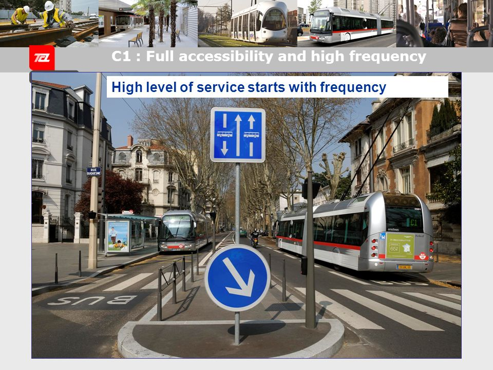 C1 : Full accessibility and high frequency High level of service starts with frequency