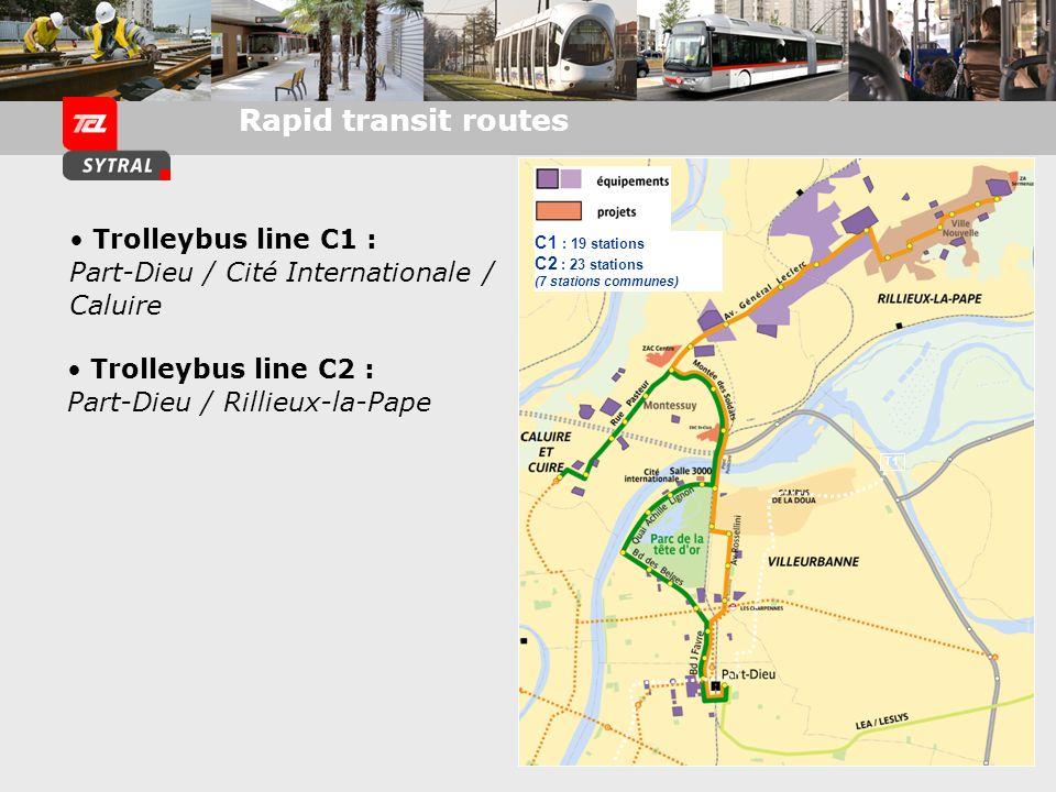 T1 C1 : 19 stations C2 : 23 stations (7 stations communes) Trolleybus line C1 : Part-Dieu / Cité Internationale / Caluire Trolleybus line C2 : Part-Di