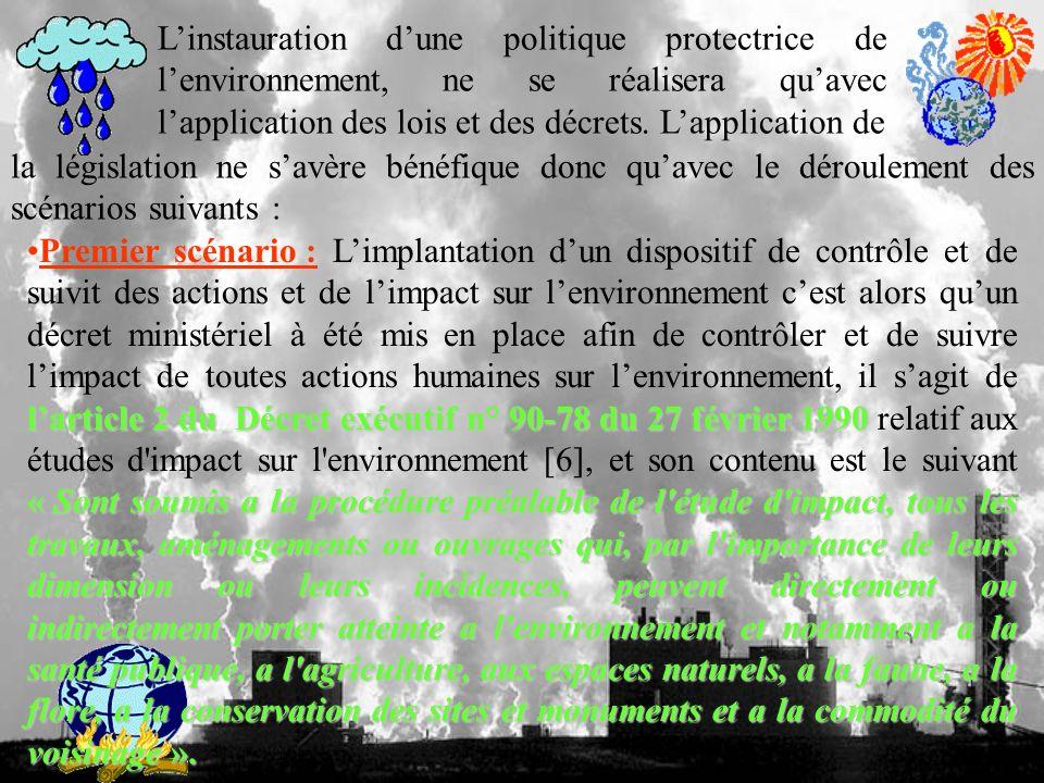 Linstauration dune politique protectrice de lenvironnement, ne se réalisera quavec lapplication des lois et des décrets.