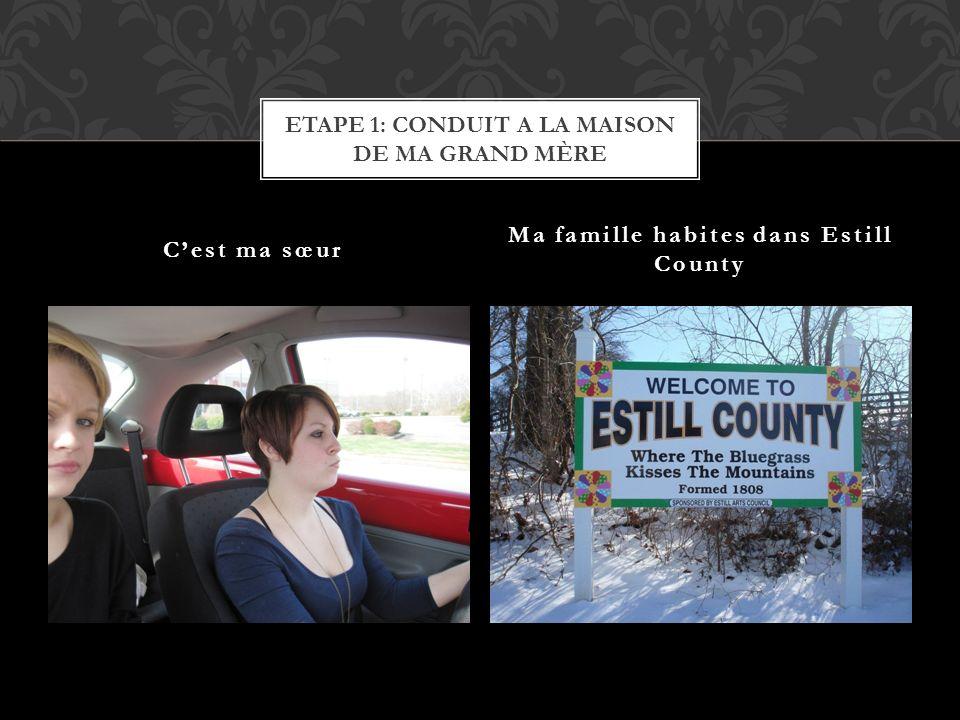 Cest ma sœur Ma famille habites dans Estill County ETAPE 1: CONDUIT A LA MAISON DE MA GRAND MÈRE