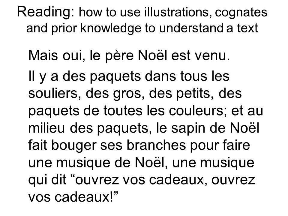 Reading: how to use illustrations, cognates and prior knowledge to understand a text Mais oui, le père Noël est venu.