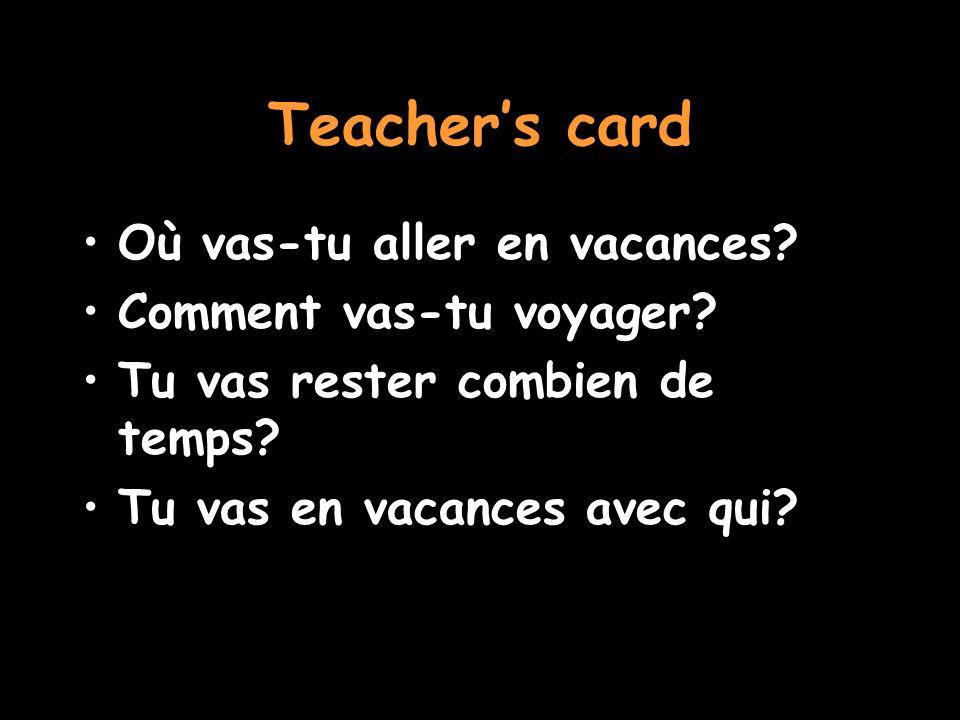 Teachers card Où vas-tu aller en vacances. Comment vas-tu voyager.