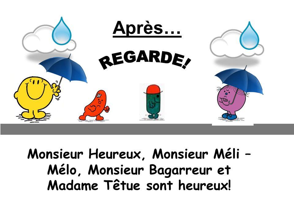 Après… Monsieur Heureux, Monsieur Méli – Mélo, Monsieur Bagarreur et Madame Têtue sont heureux!