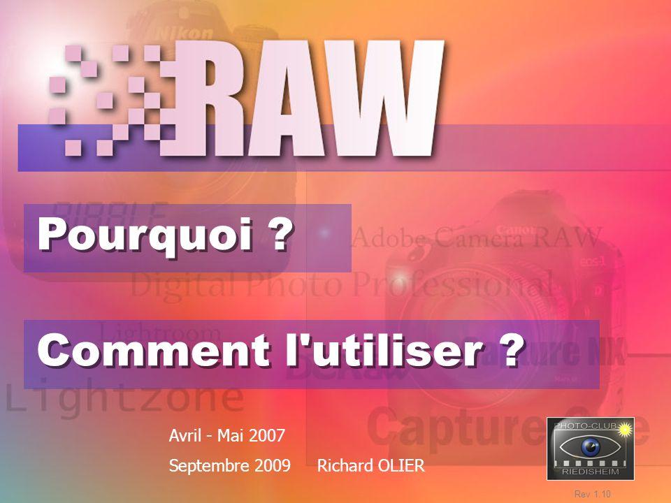 Pourquoi ? Comment l'utiliser ? Avril - Mai 2007 Septembre 2009 Richard OLIER Rev 1.10