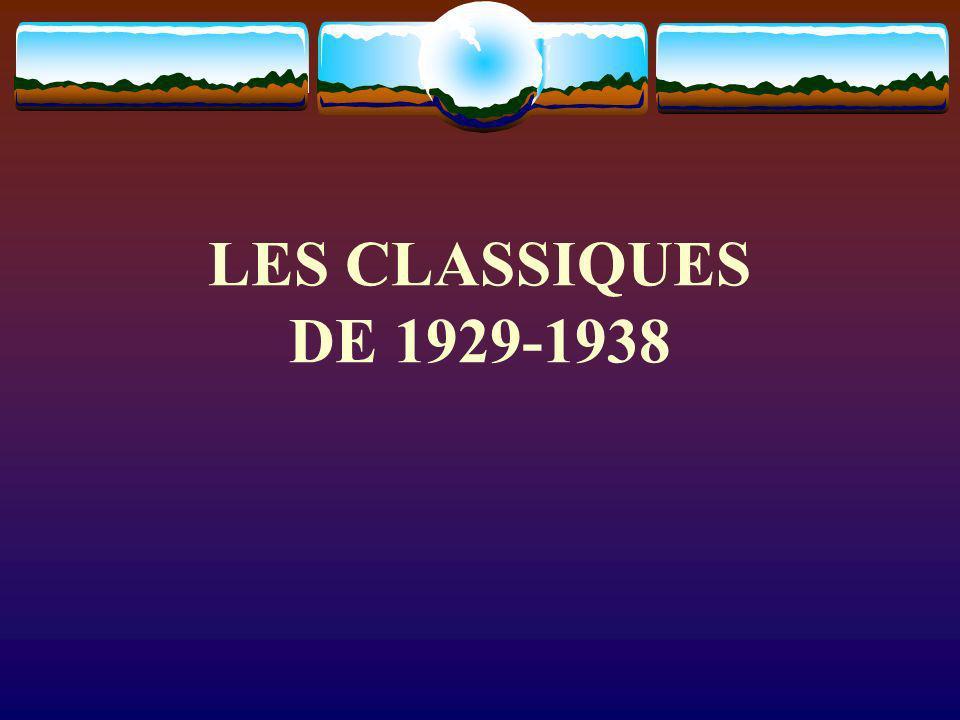 LES CLASSIQUES DE 1929-1938