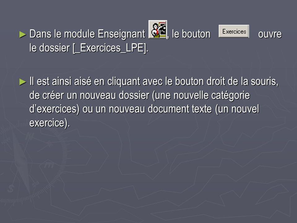 Dans le module Enseignant, le bouton ouvre le dossier [_Exercices_LPE].