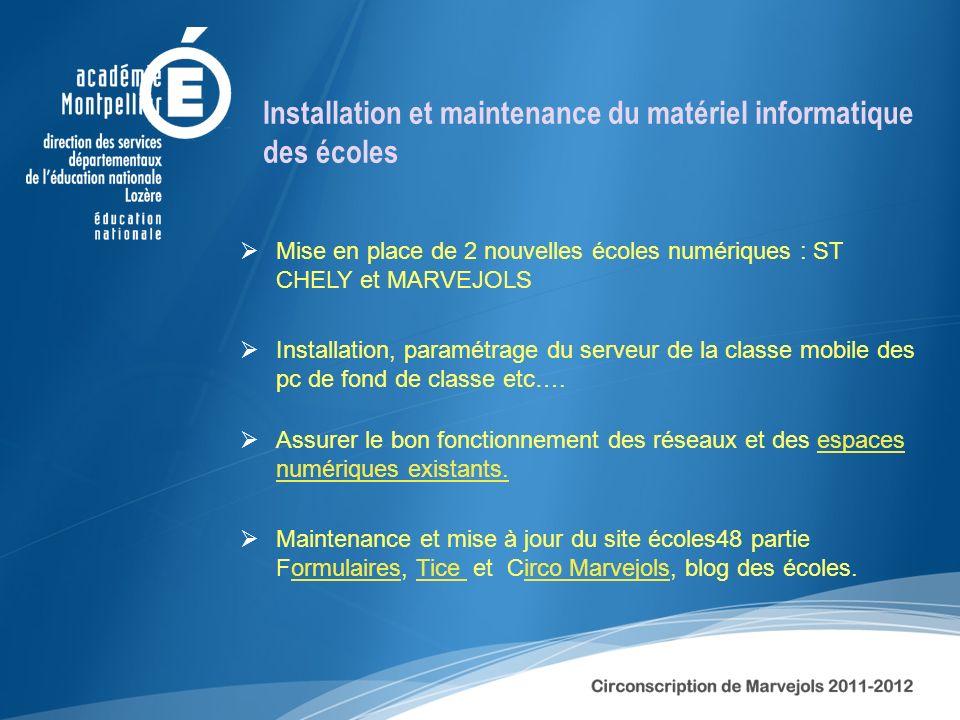 Installation et maintenance du matériel informatique des écoles Mise en place de 2 nouvelles écoles numériques : ST CHELY et MARVEJOLS Installation, p