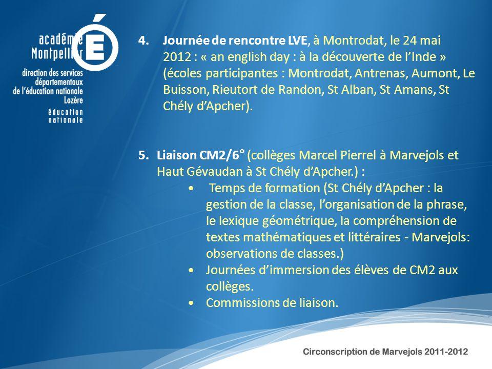 4.Journée de rencontre LVE, à Montrodat, le 24 mai 2012 : « an english day : à la découverte de lInde » (écoles participantes : Montrodat, Antrenas, A