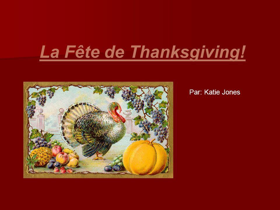 La Fête de Thanksgiving! Par: Katie Jones