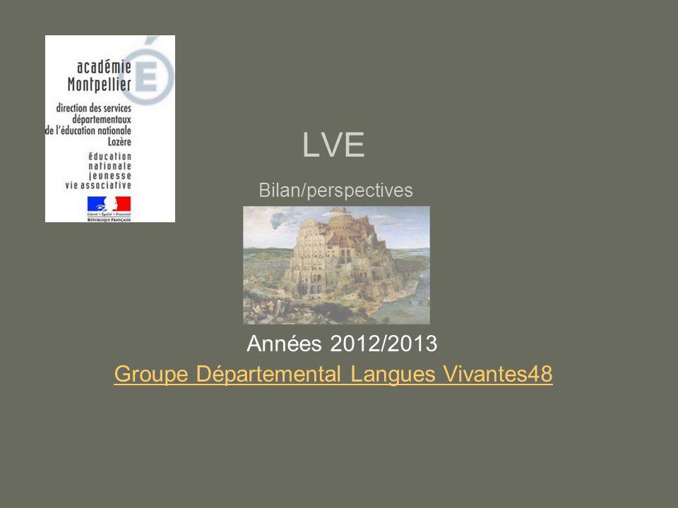 Bilan/perspectives Années 2012/2013 Groupe Départemental Langues Vivantes48 LVE