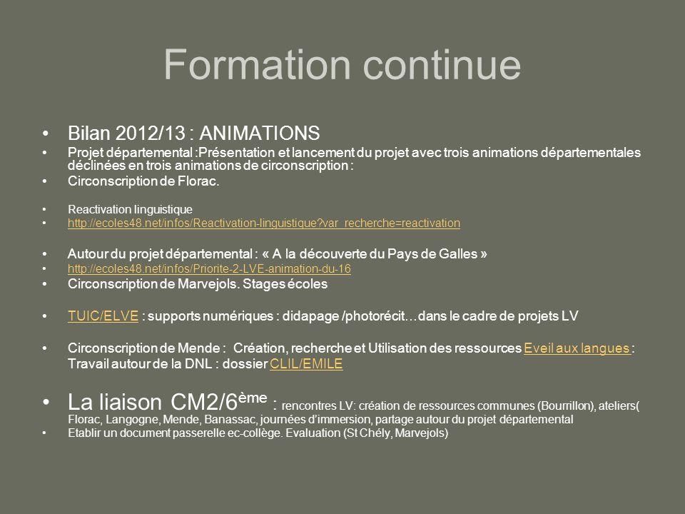 Formation continue Bilan 2012/13 : ANIMATIONS Projet départemental :Présentation et lancement du projet avec trois animations départementales déclinées en trois animations de circonscription : Circonscription de Florac.