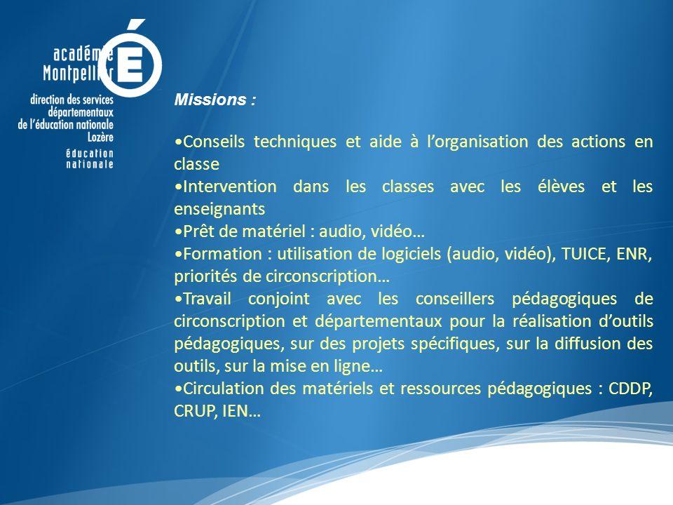 Missions : Conseils techniques et aide à lorganisation des actions en classe Intervention dans les classes avec les élèves et les enseignants Prêt de