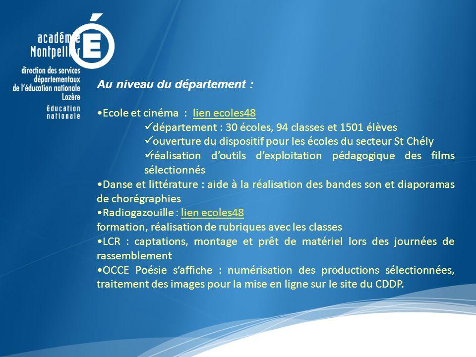 Au niveau du département : Ecole et cinéma : lien ecoles48lien ecoles48 département : 30 écoles, 94 classes et 1501 élèves ouverture du dispositif pou