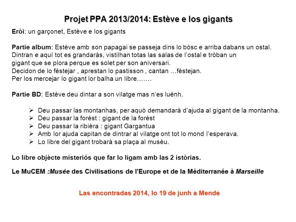 Projet PPA 2013/2014: Estève e los gigants Eròi: un garçonet, Estève e los gigants : Partie album: Estève amb son papagai se passeja dins lo bòsc e ar