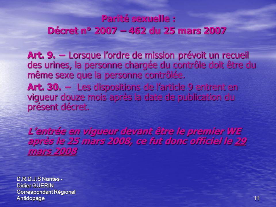 D.R.D.J.S Nantes - Didier GUERIN Correspondant Régional Antidopage11 Parité sexuelle : Décret n° 2007 – 462 du 25 mars 2007 Décret n° 2007 – 462 du 25