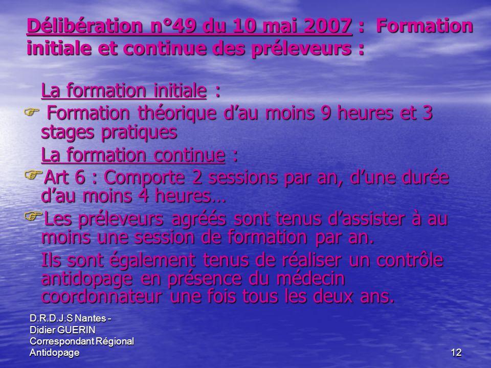 D.R.D.J.S Nantes - Didier GUERIN Correspondant Régional Antidopage12 Délibération n°49 du 10 mai 2007 : Formation initiale et continue des préleveurs