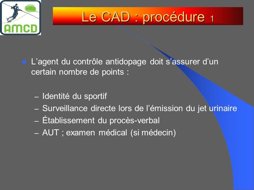 Lagent du contrôle antidopage doit sassurer dun certain nombre de points : – Identité du sportif – Surveillance directe lors de lémission du jet urina