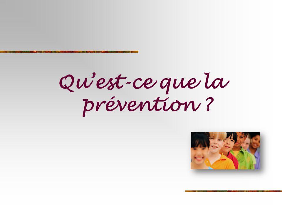 Quest-ce que la prévention ?