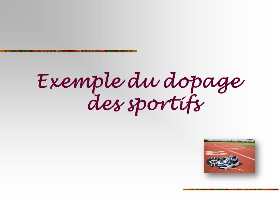 Exemple du dopage des sportifs