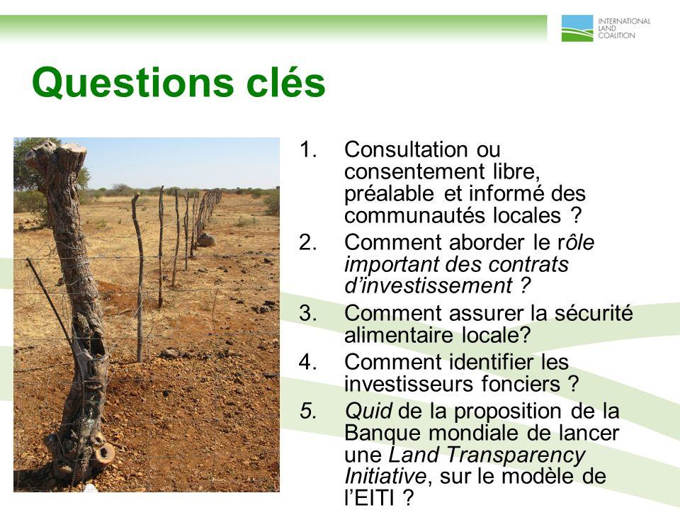 Questions clés 1.Consultation ou consentement libre, préalable et informé des communautés locales .