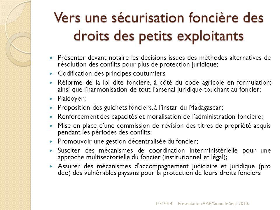 Vers une sécurisation foncière des droits des petits exploitants Présenter devant notaire les décisions issues des méthodes alternatives de résolution