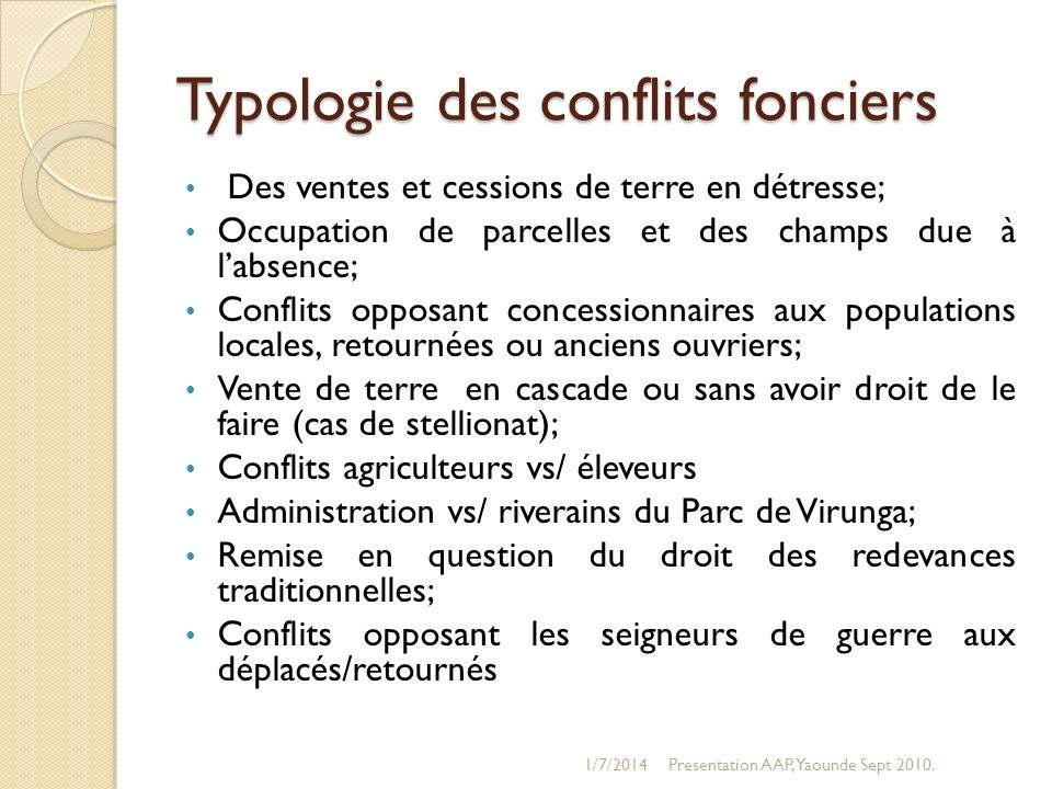 Typologie des conflits fonciers Des ventes et cessions de terre en détresse; Occupation de parcelles et des champs due à labsence; Conflits opposant c