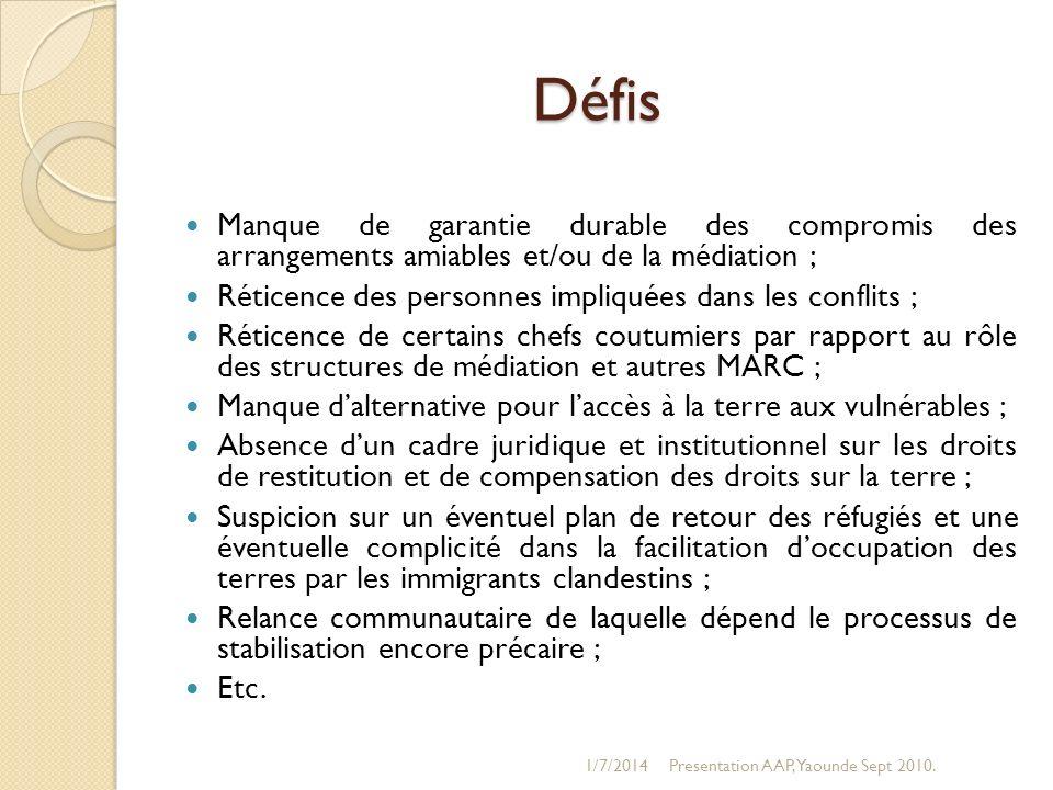 Défis Manque de garantie durable des compromis des arrangements amiables et/ou de la médiation ; Réticence des personnes impliquées dans les conflits