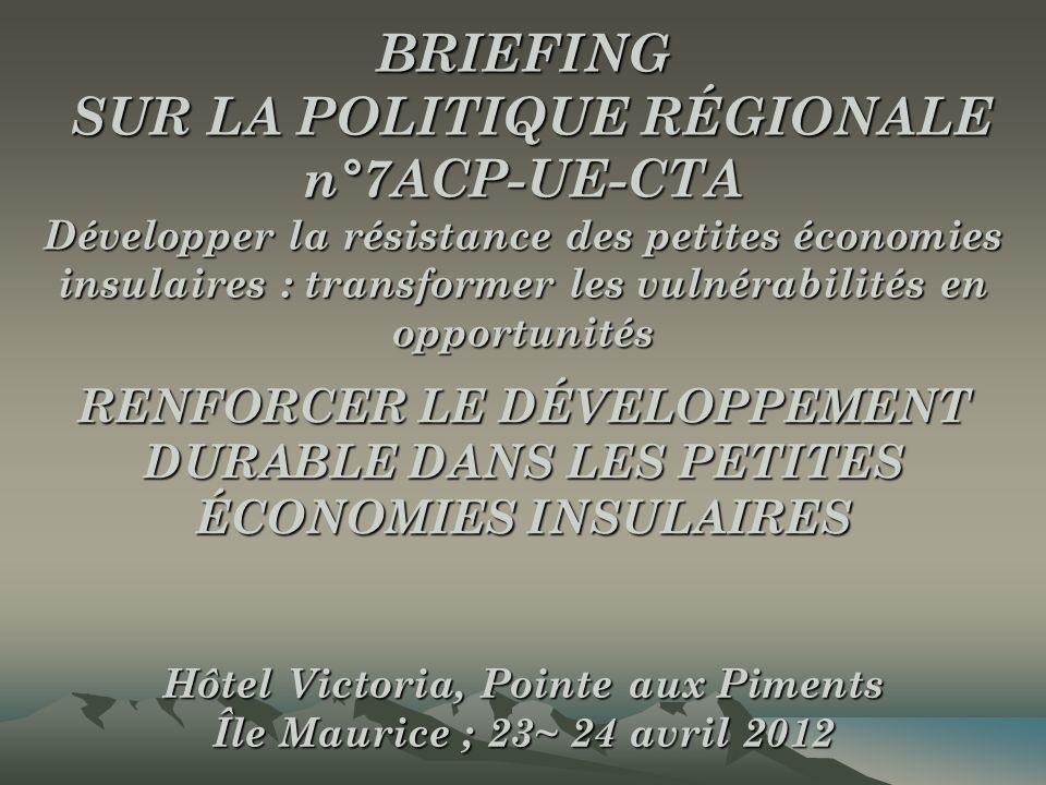 BRIEFING SUR LA POLITIQUE RÉGIONALE n°7ACP-UE-CTA Développer la résistance des petites économies insulaires : transformer les vulnérabilités en opport
