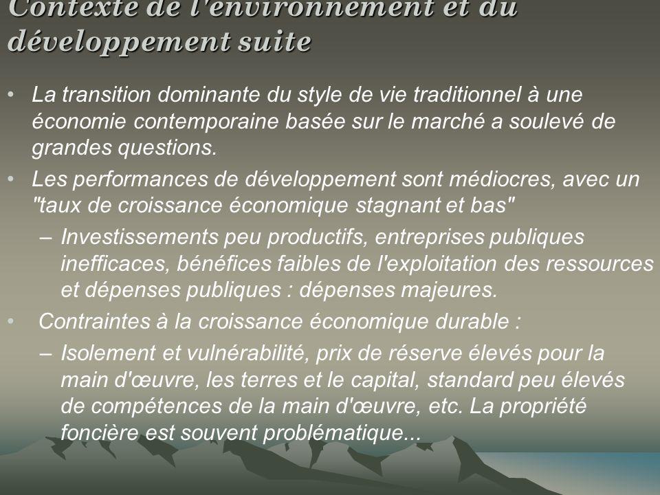 Contexte de l'environnement et du développement suite La transition dominante du style de vie traditionnel à une économie contemporaine basée sur le m