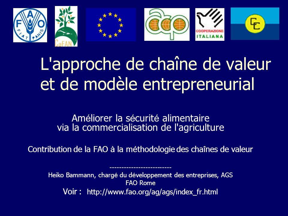 L'approche de chaîne de valeur et de modèle entrepreneurial Am é liorer la s é curit é alimentaire via la commercialisation de l'agriculture Contribut