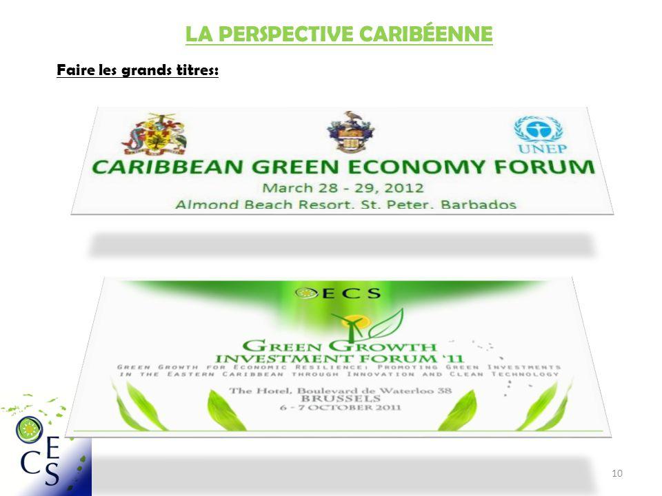 10 LA PERSPECTIVE CARIBÉENNE Faire les grands titres: