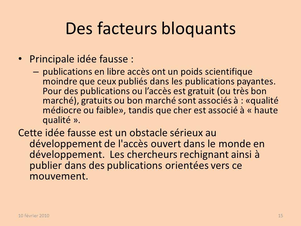 Des facteurs bloquants Principale idée fausse : – publications en libre accès ont un poids scientifique moindre que ceux publiés dans les publications payantes.