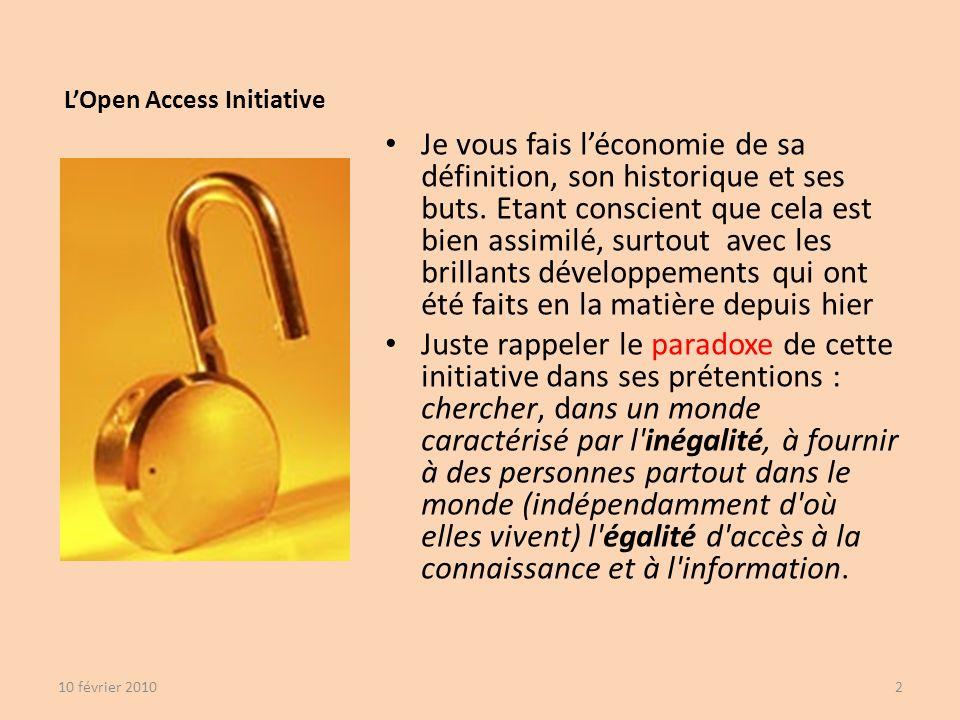 LOpen Access Initiative Je vous fais léconomie de sa définition, son historique et ses buts.
