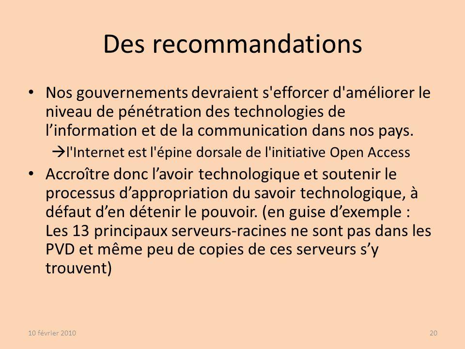 Nos gouvernements devraient s efforcer d améliorer le niveau de pénétration des technologies de linformation et de la communication dans nos pays.