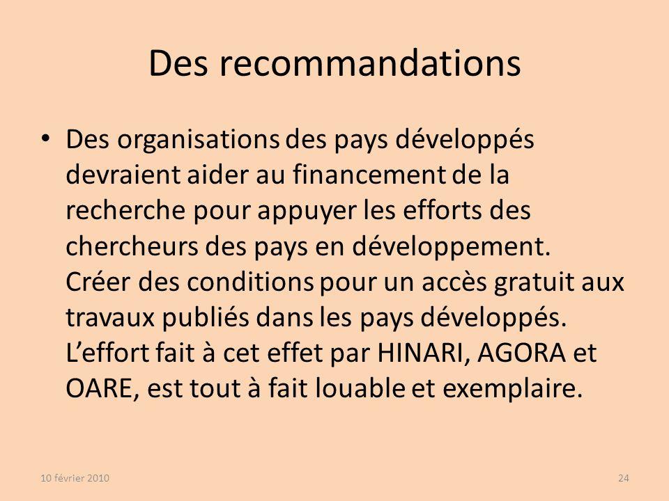 Des organisations des pays développés devraient aider au financement de la recherche pour appuyer les efforts des chercheurs des pays en développement.