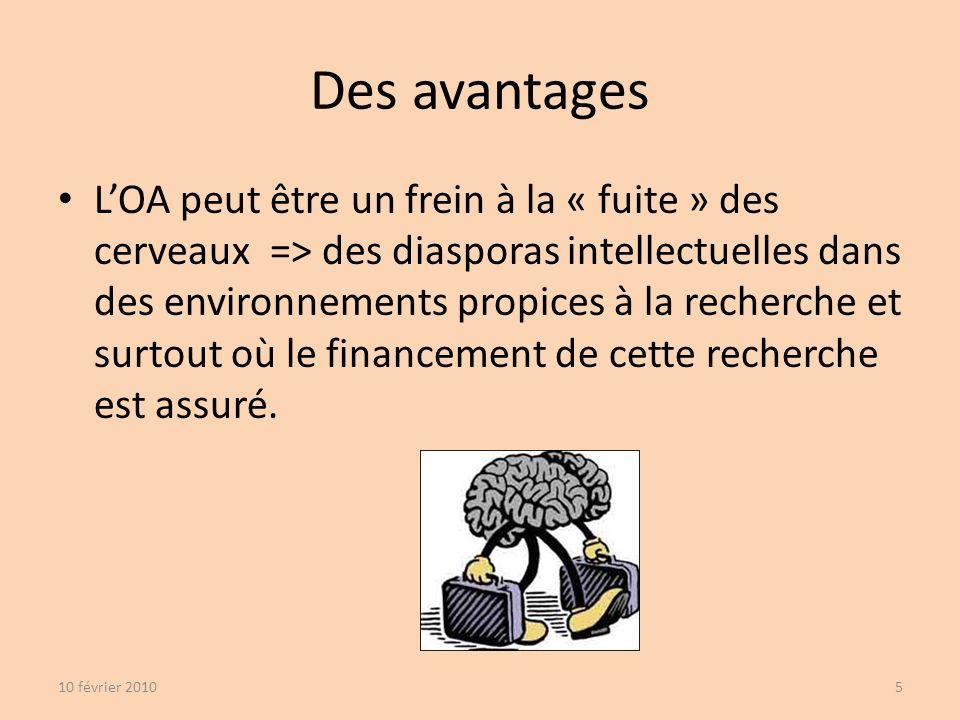 Des avantages 10 février 20105 LOA peut être un frein à la « fuite » des cerveaux => des diasporas intellectuelles dans des environnements propices à la recherche et surtout où le financement de cette recherche est assuré.
