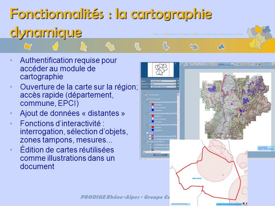 PRODIGE Rhône-Alpes - Groupe Communication Fonctionnalités : la cartographie dynamique Authentification requise pour accéder au module de cartographie