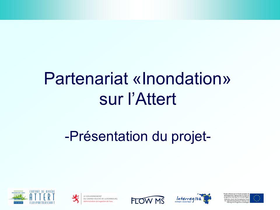 Partenariat «Inondation» sur lAttert -Présentation du projet-