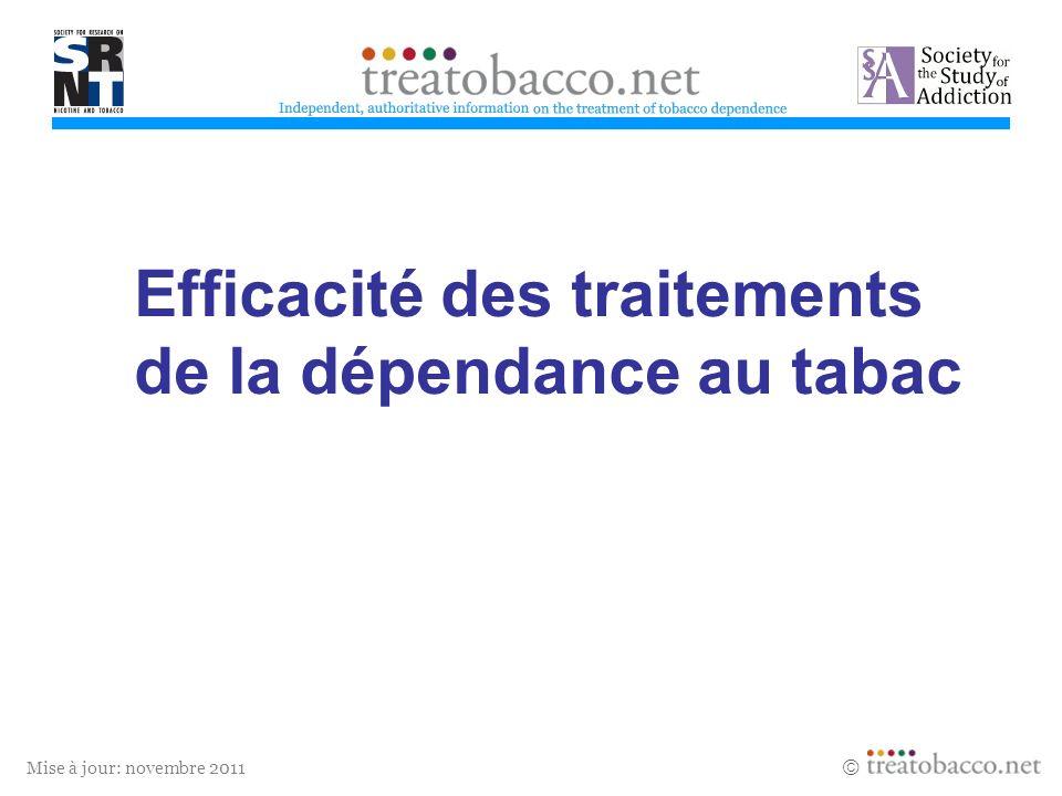 Mise à jour: novembre 2011 Efficacité des traitements de la dépendance au tabac treatobacco.net