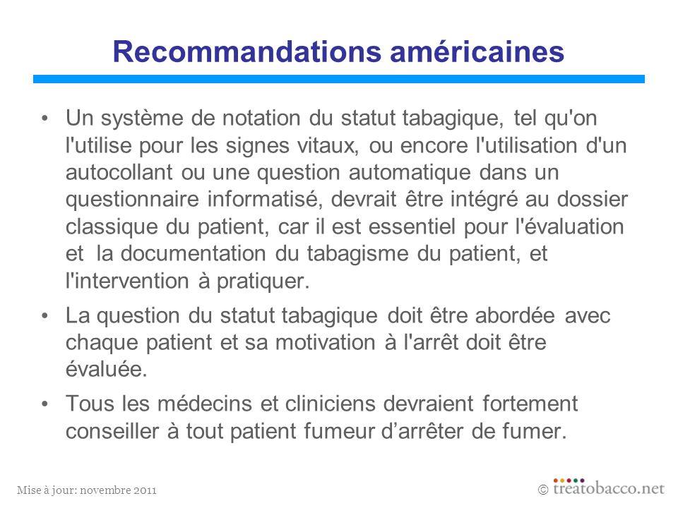 Mise à jour: novembre 2011 Recommandations américaines Un système de notation du statut tabagique, tel qu'on l'utilise pour les signes vitaux, ou enco