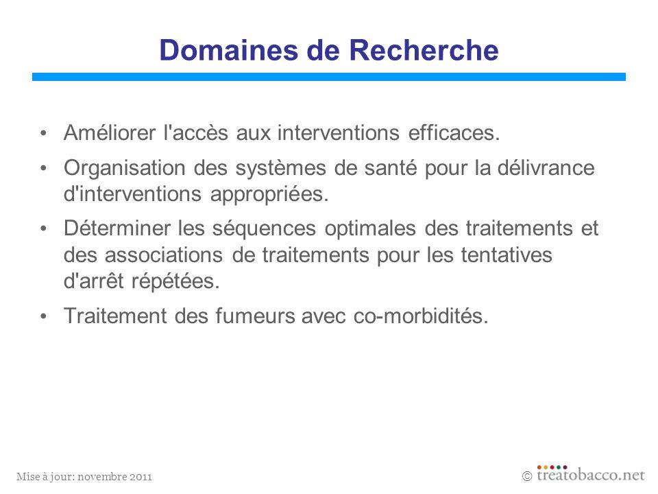 Mise à jour: novembre 2011 Domaines de Recherche Améliorer l'accès aux interventions efficaces. Organisation des systèmes de santé pour la délivrance
