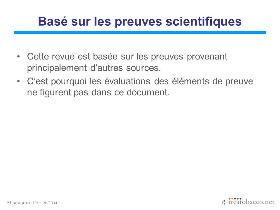 Mise à jour: février 2011 Basé sur les preuves scientifiques Cette revue est basée sur les preuves provenant principalement dautres sources. Cest pour