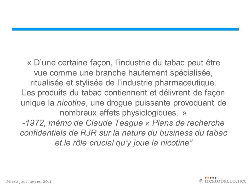 Mise à jour: février 2011 « Dune certaine façon, lindustrie du tabac peut être vue comme une branche hautement spécialisée, ritualisée et stylisée de