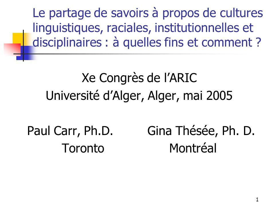 1 Le partage de savoirs à propos de cultures linguistiques, raciales, institutionnelles et disciplinaires : à quelles fins et comment .