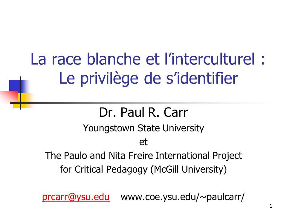 1 La race blanche et linterculturel : Le privilège de sidentifier Dr.
